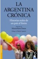 Papel ARGENTINA CRONICA HISTORIAS REALES DE UN PAIS AL LIMITE  (DIVULGACION)
