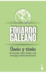 Papel USELO Y TIRELO EL MUNDO VISTO DESDE UNA ECOLOGIA LATINOAMERICANA