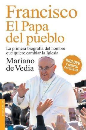 Papel Francisco. El Papa Del Pueblo (Aumentado)