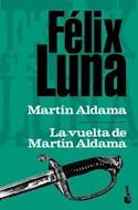 Papel MARTIN ALDAMA UN SOLDADO DE LA INDEPENDENCIA - LA VUELTA DE MARTIN ALDAMA (BESTSELLER)