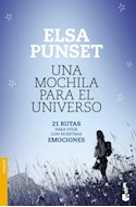 Papel UNA MOCHILA PARA EL UNIVERSO 21 RUTAS PARA VIVIR CON NUESTRAS EMOCIONES (ENSAYOS)