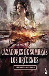 Papel Cazadores De Sombras Iii - Los Origenes Princesa Mecanica