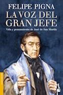 Papel VOZ DEL GRAN JEFE VIDA Y PENSAMIENTO DE JOSE DE SAN MARTIN (COLECCION DIVULGACION) (BOLSILLO)