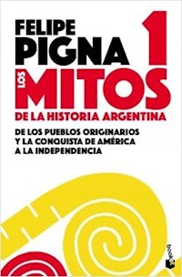 Libro Los Mitos De La Historia Argentina 1