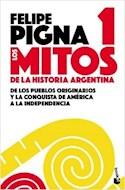 Papel MITOS DE LA HISTORIA ARGENTINA 1 DE LOS PUEBLOS ORIGINARIOS Y LA CONQUISTA DE AMERICA A LA INDEPEND