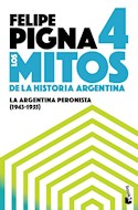 Papel MITOS DE LA HISTORIA ARGENTINA 4 LA ARGENTINA PERONISTA [1943-1955]