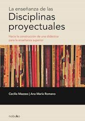 Libro La Enseñanza De Disciplina Proyectuales