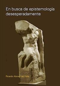 Libro En Busca De Epistemolog A Desesperadamente