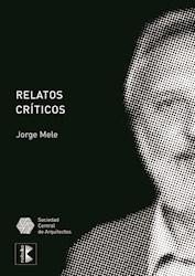 Libro Relatos Criticos: De La Arquitectura Como Modo De