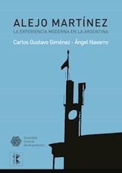 Libro Alejo Martinez. La Experiencia Moderna En La Argen