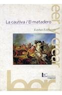 Papel CAUTIVA - EL MATADERO (COLECCION LEER Y CREAR 7) (RUSTICA)