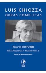 Papel METAPSICOLOGIA Y METAHISTORIA 5 Y.VII 1997-2008 OBRAS COMPLE