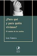 Papel PARA QUE Y PARA QUIEN VIVIMOS EL CAMINO DE LOS SUEÑOS (  COLECCION PUENTES) (RUSTICO)