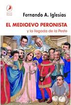 Papel EL MEDIOEVO PERONISTA Y LA LLEGADA DE LA PESTE