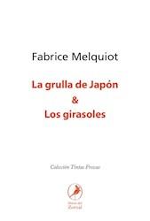 Libro La Grulla De Japon Y Los Girasoles
