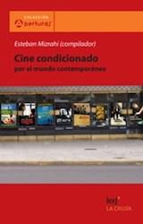 Libro Cine Condicionado Por El Mundo Contemporaneo
