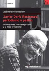 Libro Javier Dario Restrepo  Periodismo Y Pasion