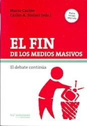 Libro El Fin De Los Medios : El Comienzo De Un Debate