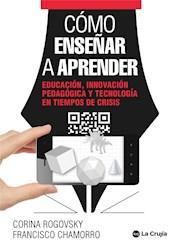 Libro Como Ense/A A Aprender .Educacion, Innovacion Pedagogica Y Tecnologia En Ti