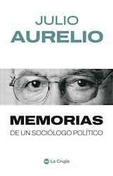 Libro Memorias De Un Sociologo Politico