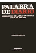 Papel PALABRA DE DIARIO TESTIMONIOS DE LA PRENSA GRAFICA