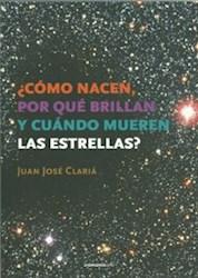 Libro Como Nacen  Por Que Brillan Y Cuando Mueren Las Estrellas ?