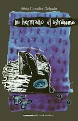 Libro Mi Hermano El Astronomo