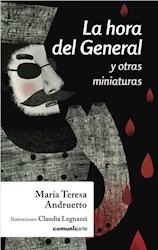 Libro La Hora Del General Y Otras Miniaturas