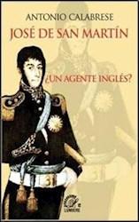 Papel Jose De San Martin Un Agente Ingles