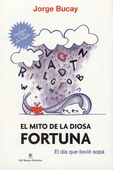 Papel Mito De La Diosa Fortuna, El. Dia Que Llovio Sopa, El (C/Cd)
