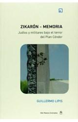 Papel ZIKARON MEMORIA JUDIOS Y MILITARES BAJO EL TERROR DEL PLAN C