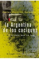 Papel ARGENTINA DE LOS CACIQUES O EL PAIS QUE NO FUE (COLECCION PUEBLOS ORIGINARIOS)