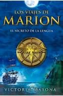 Papel VIAJES DE MARION EL SECRETO DE LA LENGUA (RUSTICA)