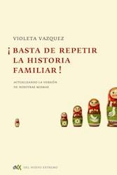 Libro Basta De Repetir La Historia Familiar