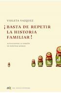 Papel BASTA DE REPETIR LA HISTORIA FAMILIAR (RUSTICA)