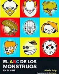 Libro El Abc De Los Monstruos En El Cine