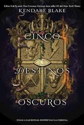 Libro Cinco Destinos Oscuros  ( Libro 4 De La Saga Tres Coronas Oscuras )