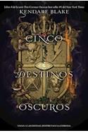Papel CINCO DESTINOS OSCUROS (TRES CORONAS OSCURAS 4)