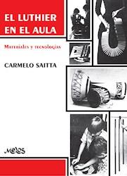 Libro Ba13469 - El Luthier En El Aula - Materiales Y Te