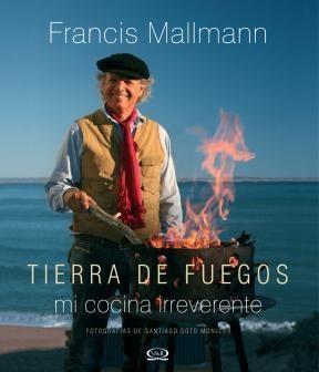 Papel Tierra De Fuegos - Mi Cocina Irreverente Tapa Dura
