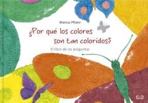 Papel ¿Por Que Los Colores Son Tan Coloridos? El Libro De Las Preg