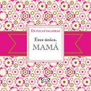 Libro Eres Unica , Mama