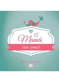 Papel A Mama, Con Amor