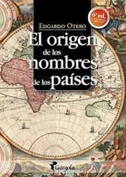 Libro El Origen De Los Nombres De Los Paises 6 Ed. (Actualizada Y Ampliada)