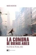 Papel COMUNA DE BUENOS AIRES RELATOS AL PIE DEL 2001 (RUSTICA)