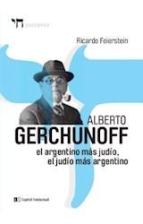 Papel ALBERTO GERCHUNOFF EL ARGENTINO MAS JUDIO, EL JUDIO MAS ARGE