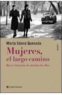 Papel MUJERES EL LARGO CAMINO BREVES HISTORIAS DE MUCHAS DE ELLAS