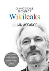 Libro Cuando Google Encontro A Wikileaks