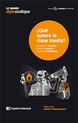 Libro Que Quiere La Clase Media.?