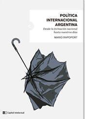 Papel POLITICA INTERNACIONAL ARGENTINA DESDE LA FORMACION NACIONAL HASTA NUESTROS DIAS (RUSTICA)
